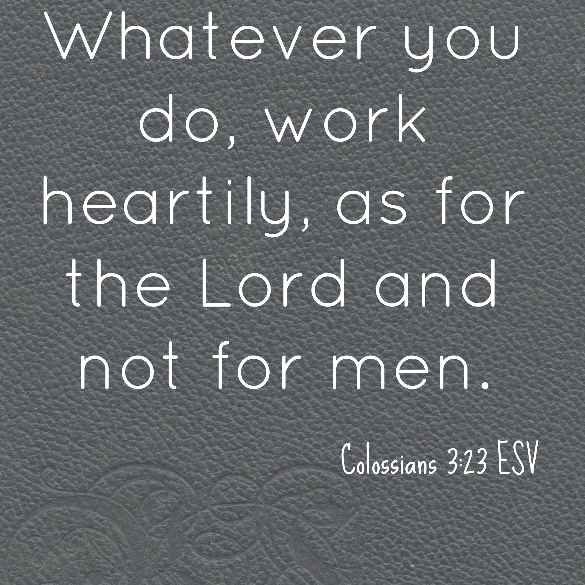 Blogging Challenge Day 2 Quote Colossians 323